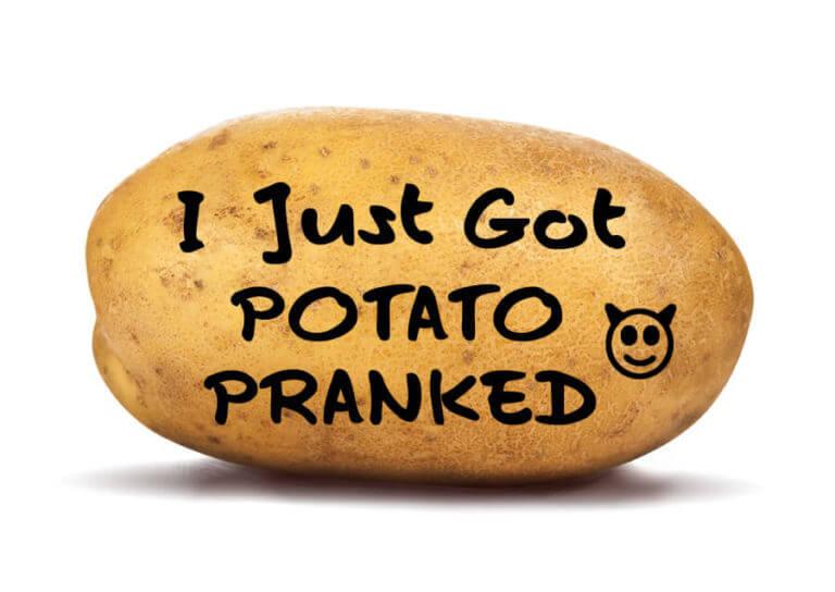 I Just Got Potato Pranked
